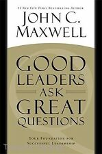 Good Leaders Ask Great Questions for Successful Leadership by  John C. Maxwell