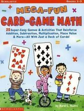 Mega-Fun Card-Game Math: Grades 1-3 : 25 Super-Easy Games and Activities That R…