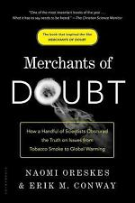 Merchants of Doubt : How a Handful of Scientists Obscured the Truth on Issues...