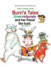 Burri's Tales: Burri's Tales: Greenredpurple and Her Friend the Toad : Early.