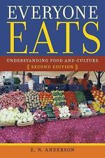 Everyone Eats : Understanding Food and Culture, Second Edition by E. N....