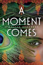 A Moment Comes ( Bradbury, Jennifer ) Used - VeryGood