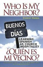 Who Is My Neighbor? Student Manual: Learning Spanish as Church Hospitality (Pape
