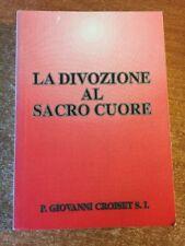 La Divozione al Sacro Cuore P.Giovanni Croiset S.L.