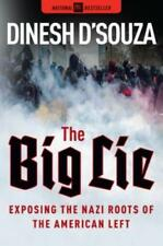 The Big Lie: Exposing the Nazi Roots of the American Left by Dinesh D'Souza: New