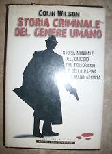 COLIN WILSON - STORIA CRIMINALE DEL GENERE UMANO - ED:NEWTON - ANNO:2008  (BG)
