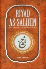 Riyad as-Salihin: The Gardens of the Righteous: A Collection of Authentic Hadiths by Imam Nawawi (Paperback, 2014)