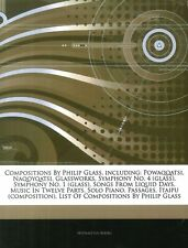 Compositions by Philip Glass. Including: Powaqqatsi, Naqoyqatsi, Glassworks, Sym