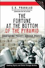 The Fortune at the Bottom of the Pyramid: Eradicating Poverty Through Profits, P
