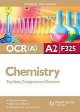 Chemistry Equilibria, Energetics and Elements: Ocr(a) A2 Unit F325 (Student Uni
