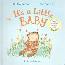 It's a Little Baby by Julia Donaldson (lift-the-flap Board book, 2016)