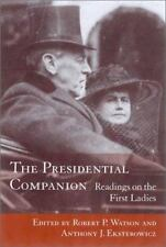 The Presidential Companion: Readings on the First Ladies, , Very Good Book