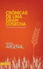 NEW - Cronicas de una gran cosecha: Como pasar de la vision a la accion