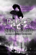 Dance of the Red Death (Masque of the Red Death) by Bethany Griffin