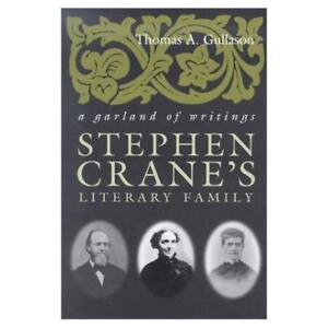 Stephen Crane's Literary Family: A Garland of Writings - Hardcover NEW Gullason,