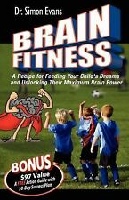Brain Fitness: A Recipe for Feeding Your Child's Dreams and Unlocking Their Maxi