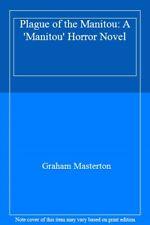 Plague of the Manitou: A 'Manitou' Horror Novel By Graham Masterton