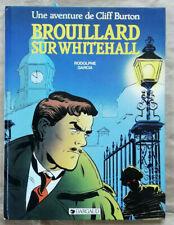 Cliff Burton T 1 Brouillard sur Whitehall RODOLPHE & GARCIA éd Dargaud 1984 EO
