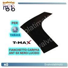 FIANCHETTO CARENA ANTERIORE SX NERO LUCIDO YAMAHA TMAX T-MAX 500 2008 77380011E