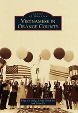 Vietnamese in Orange County [Images of America] [CA] [Arcadia Publishing]