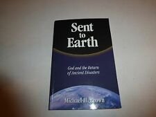 Sent to Earth: God and the Return of Ancient Disasters by Michael H. Brown B125