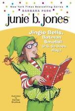 Junie B. Jones: Jingle Bells, Batman Smells! (P. S. So Does May.) No. 8 by...