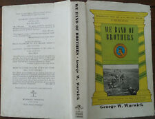 We Band of Brothers by George W. Warwick - 1962 - 1st Edition - Scarce Title