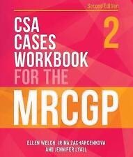 CSA Cases Workbook for the MRCGP, second edition by Jennifer Lyall, Irina Zacharcenkova, Ellen Welch (Loose-leaf, 2017)