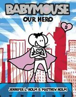 Babymouse #2: Our Hero, by Matthew Holm and Jennifer L. Holm (2005, Paperback)