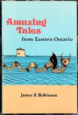 AMAZING TALES FROM EASTERN ONTARIO JAMES ROBINSON MIKA PUBLISHING