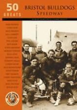 Bristol Bulldogs Speedway: 50 Greats by Glynn Shailes, Robert Bamford (Paperback, 2003)