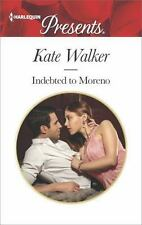 INDEBTED TO MORENO - WALKER, KATE - NEW PAPERBACK BOOK