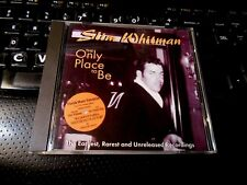The Only Place to Be by Slim Whitman (CD 2002 TKO) Country UK IMPORT
