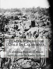 Placer Mining for Gold in California by California Bureau Mines (2015,...