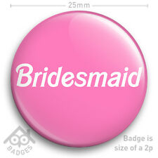 "BRIDESMAID Hen Party Do Wedding Bride Maid of Honour 25mm 1"" Badge"