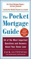 The Pocket Mortgage Guide: 60 of the Most Important Questions and Answers About