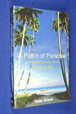 A PATCH OF PARADISE Gaia Grant BALI TRAVEL  EXPAT MEMOIR BOOK Indonesia Asia