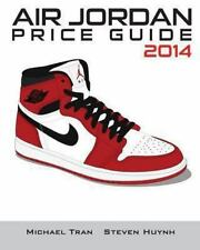 Air Jordan Price Guide 2014 by Michael Tran (2013, Paperback)