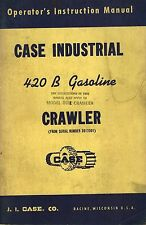 CASE VINTAGE 420 B GASOLINE CRAWLER OPERATOR'S  MANUAL