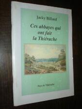CES ABBAYES QUI ONT FAIT LA THIERACHE - J. Billard - Aisne