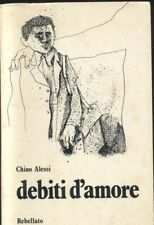 DEBITI D AMORE di Chino Alessi 1975 Rebellato I edizione autografato