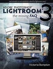 Adobe Photoshop Lightroom 3 - The Missing FAQ: Real Answers to Real-ExLibrary