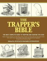 The Trapper's Bible: The Most Complete Guide on Trapping and Hunting Tips Ever (