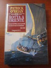 """PATRICK O'BRIAN """" ROTTA A ORIENTE """" LONGANESI 2003 RILEGATO CON SOVRACCOPERTA"""
