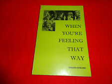 WHEN YOU'RE FEELING THAT WAY  BY  GERARD DOWLING ( PB BOOK)^