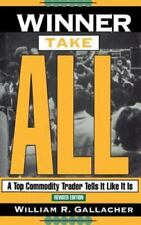Winner Take All : A Top Commodity Trader Tells It Like It Is by William R....