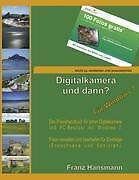 Digitalkamera und dann? - Für Windows 7 von Franz Hansmann (2009, Taschenbuch)