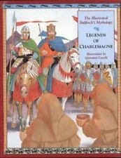 The Illustrated Bulfinch's Mythology : Legends of Charlemagne Vol. 3 by.