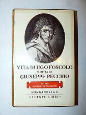 Cento Libri Longanesi - G. Pecchio: Vita di Ugo Foscolo 1974 a cura Nicoletti