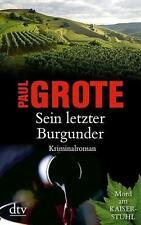 Sein letzter Burgunder / Weinkriminale Bd. 9 von Paul Grote
